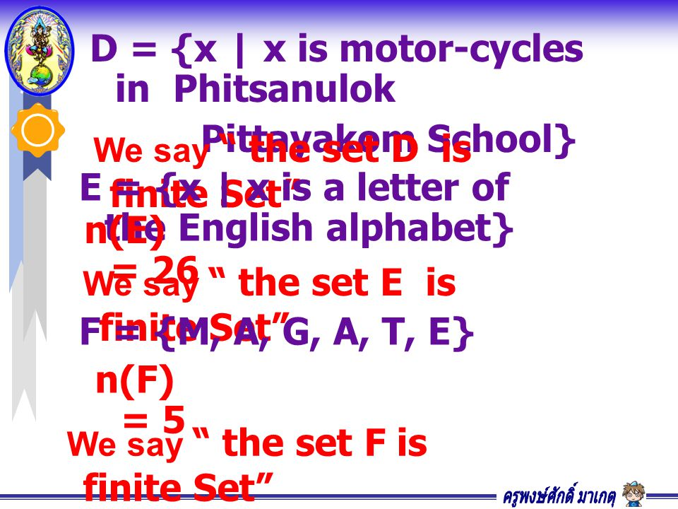 D = {x | x is motor-cycles in Phitsanulok Pittayakom School}