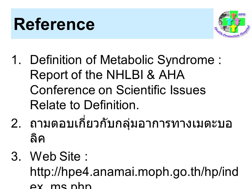 Reference Definition of Metabolic Syndrome : Report of the NHLBI & AHA Conference on Scientific Issues Relate to Definition.
