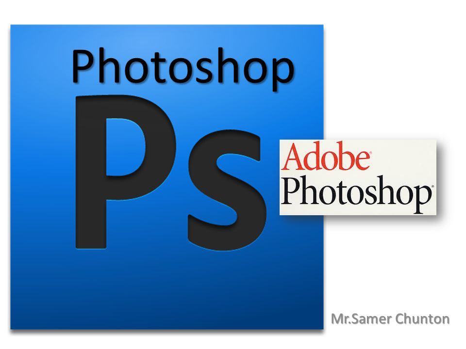 Photoshop Mr.Samer Chunton
