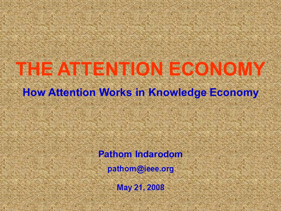 How Attention Works in Knowledge Economy