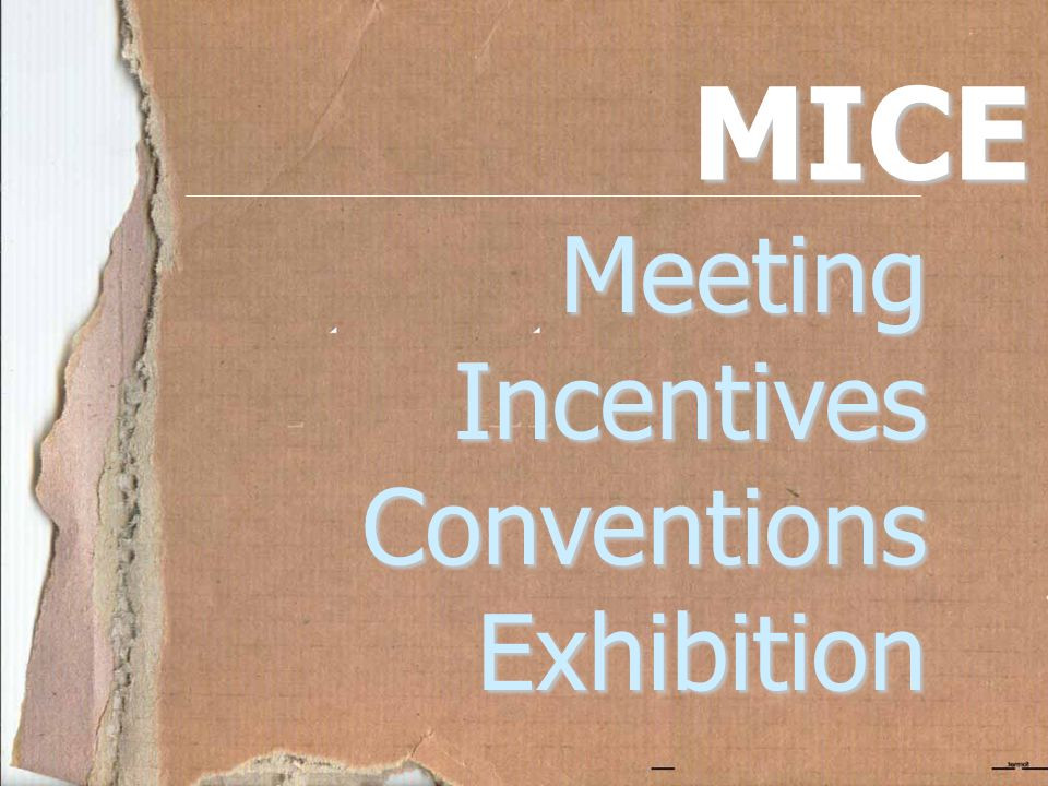 MICE Meeting Incentives Conventions Exhibition