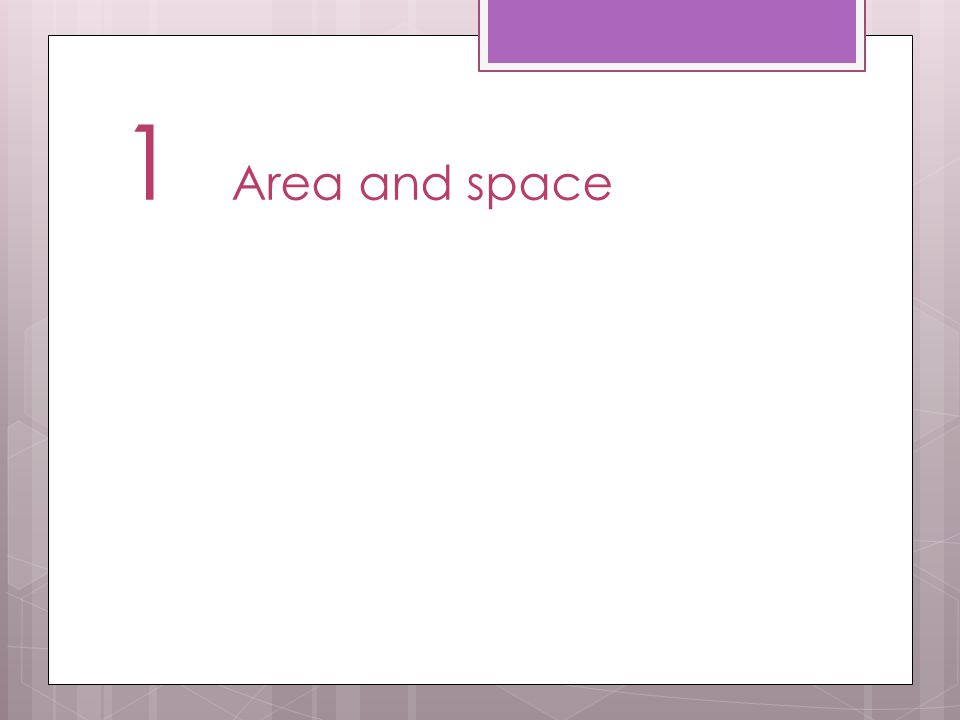1 Area and space