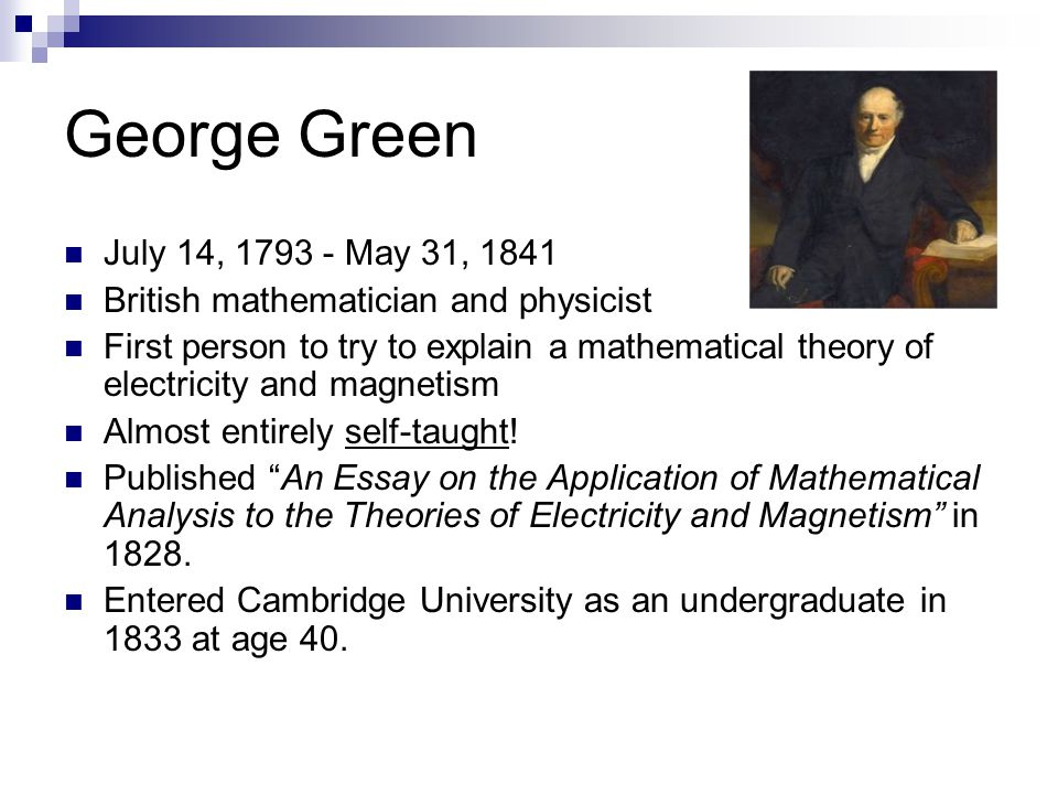 George Green (No, he was not French) July 14, May 31, 1841