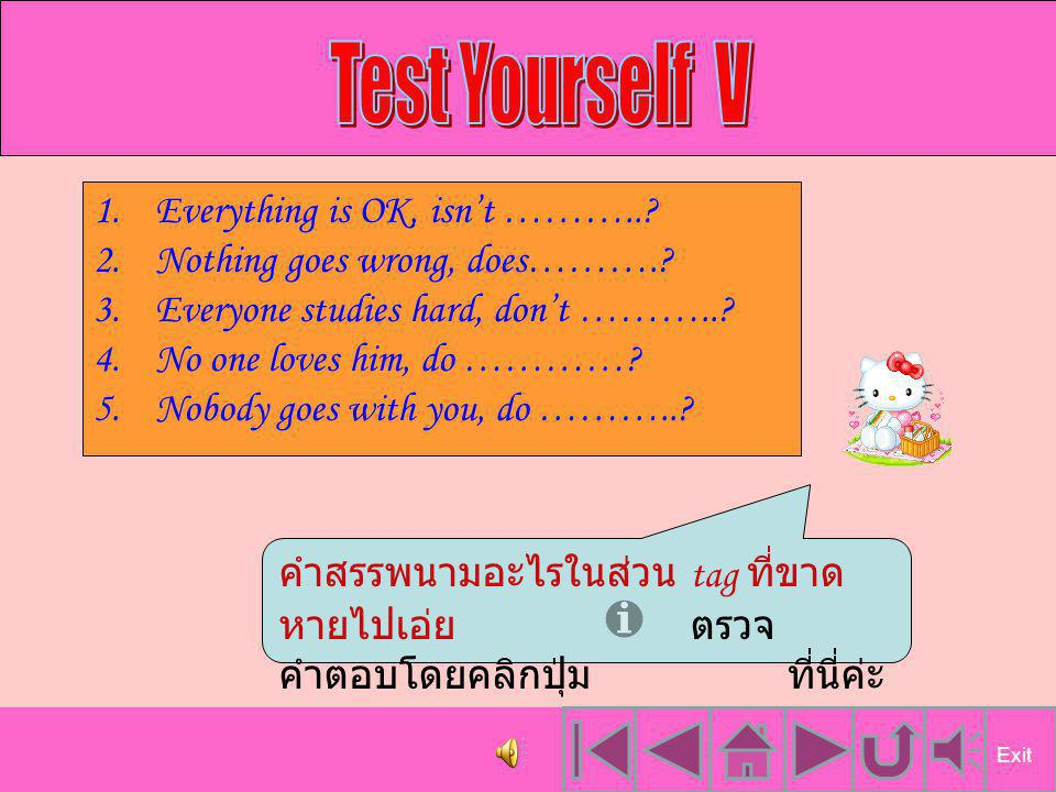 Test Yourself V Everything is OK, isn't ………..