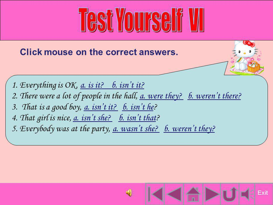 Test Yourself VI Click mouse on the correct answers.