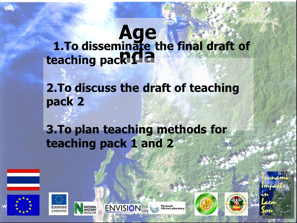 Agenda 1.To disseminate the final draft of teaching pack 1