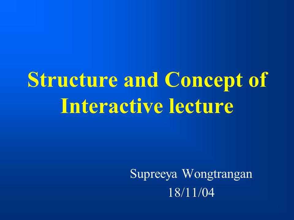 Structure and Concept of Interactive lecture