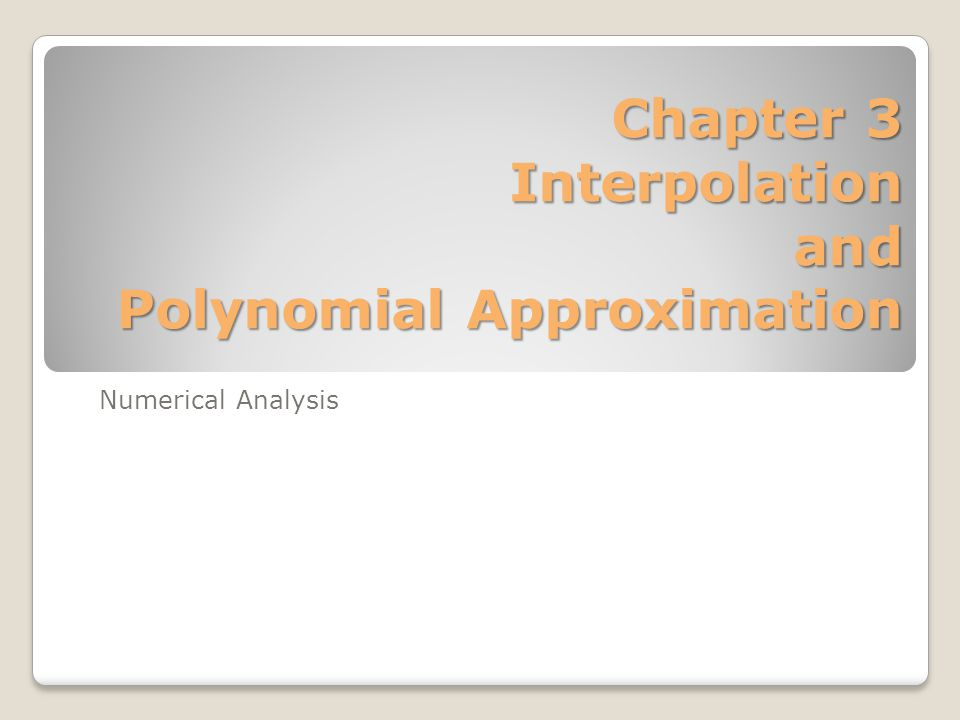 Chapter 3 Interpolation and Polynomial Approximation