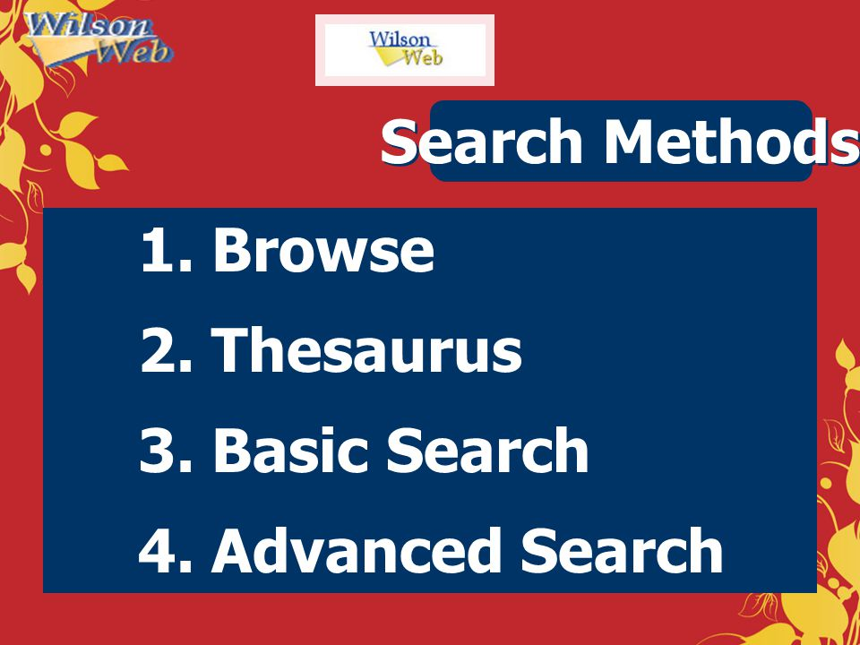Search Methods Browse Thesaurus Basic Search Advanced Search