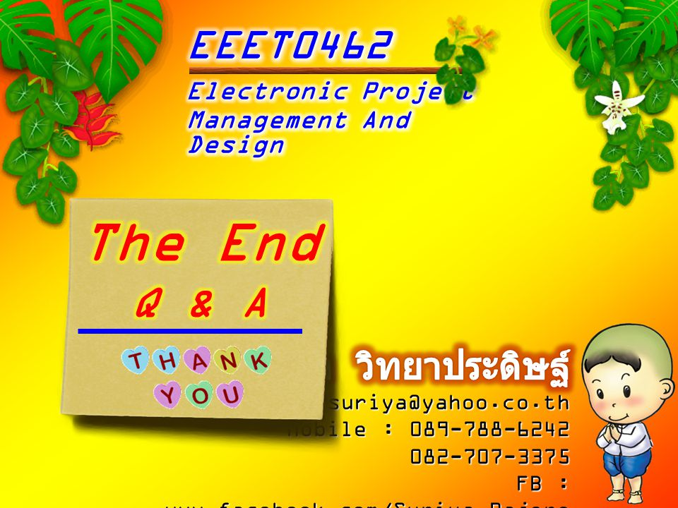 The End Q & A EEET0462 สุริยา วิทยาประดิษฐ์ Electronic Project