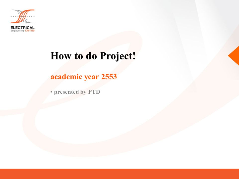 How to do Project! academic year 2553 presented by PTD