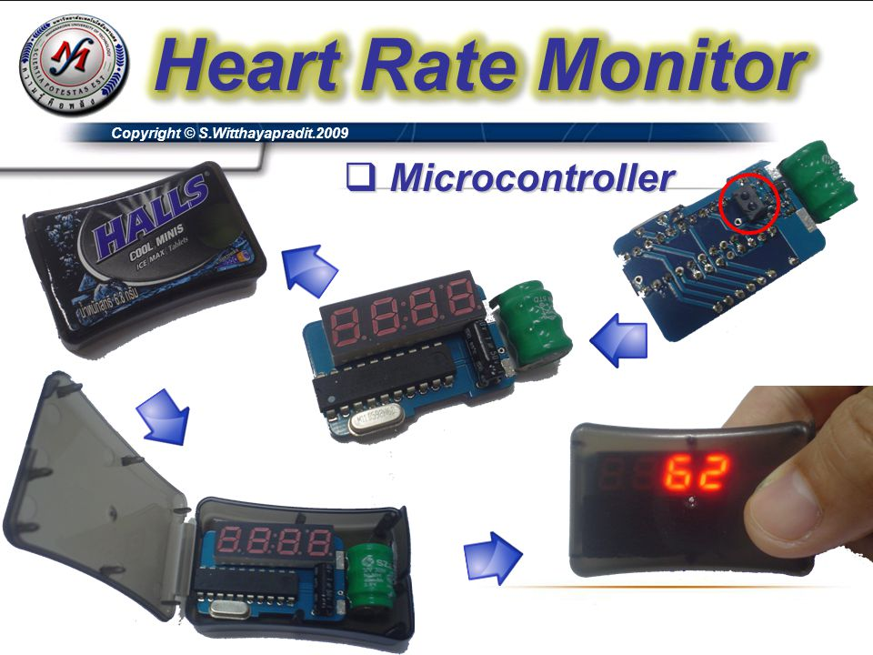 Heart Rate Monitor Copyright © S.Witthayapradit.2009 Microcontroller