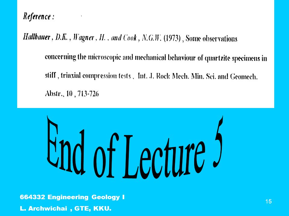 End of Lecture 5 664332 Engineering Geology I