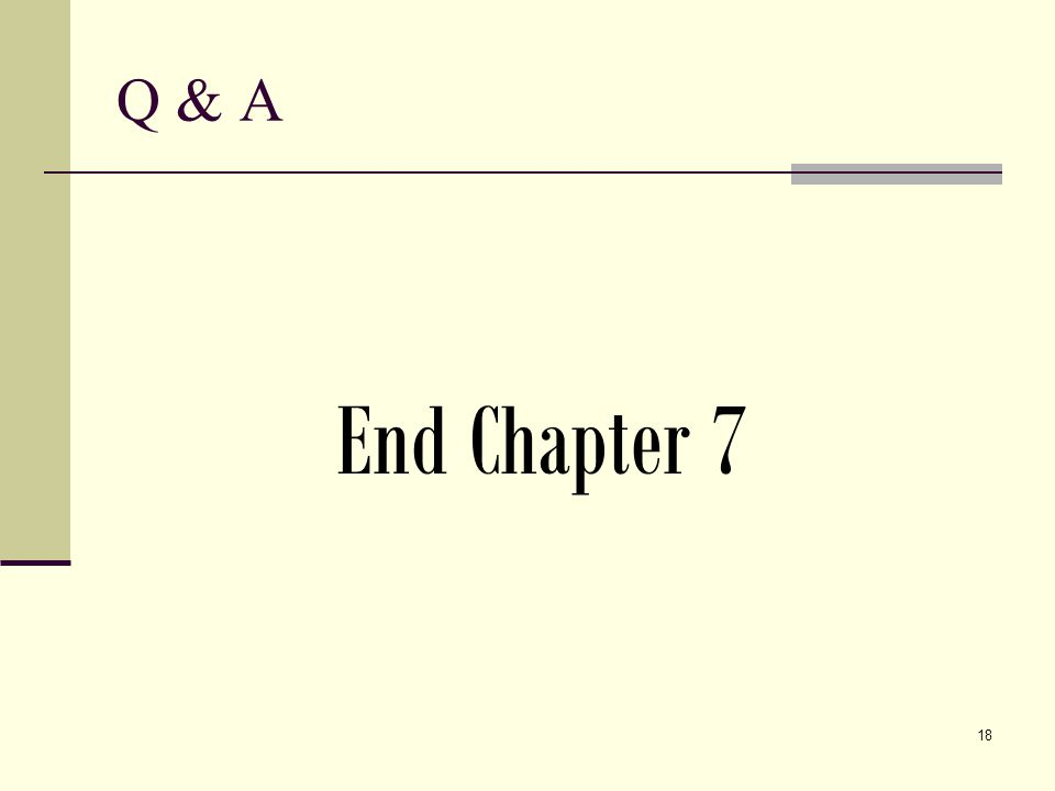 Q & A End Chapter 7