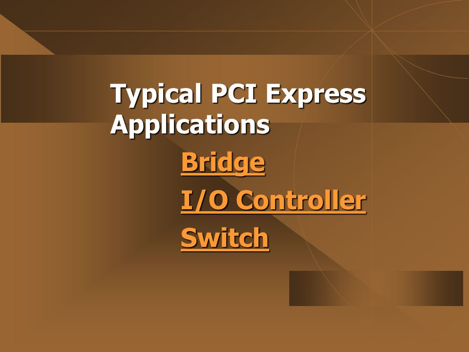 Typical PCI Express Applications