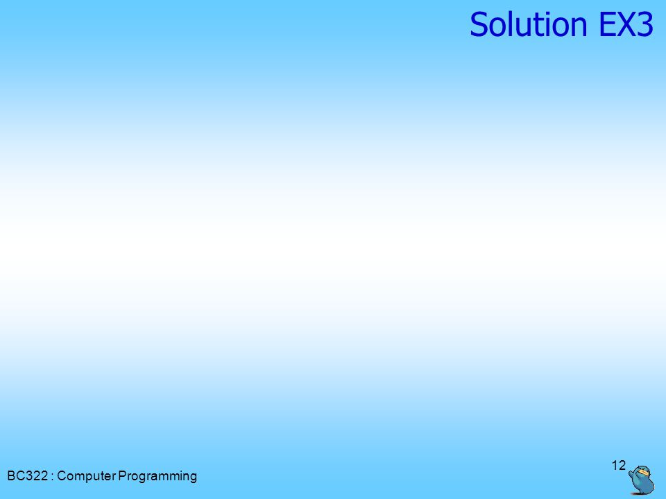 Solution EX3 BC322 : Computer Programming