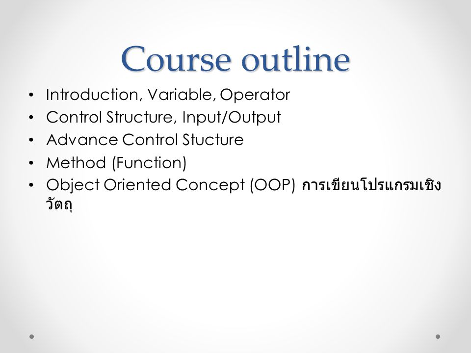 Course outline Introduction, Variable, Operator