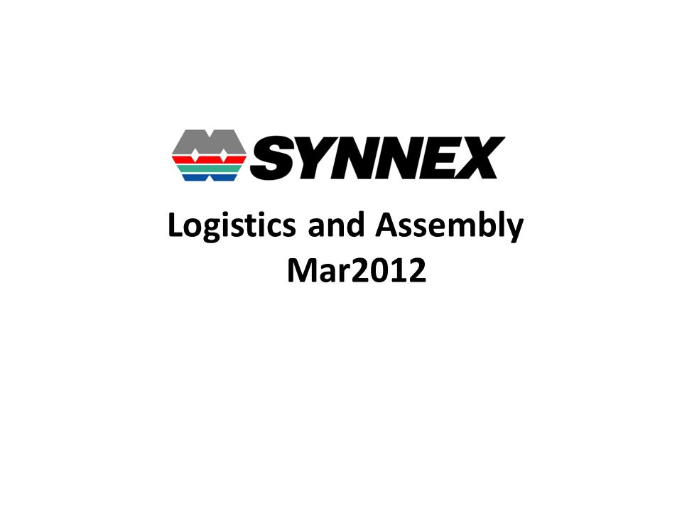 Logistics and Assembly