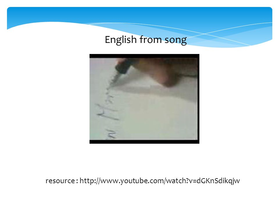 English from song resource : http://www.youtube.com/watch v=dGKnSdikqjw