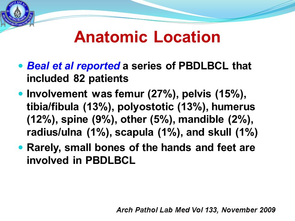 Anatomic Location Beal et al reported a series of PBDLBCL that included 82 patients.