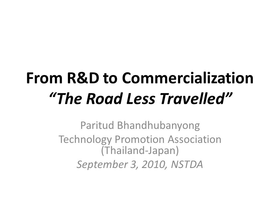 From R&D to Commercialization The Road Less Travelled
