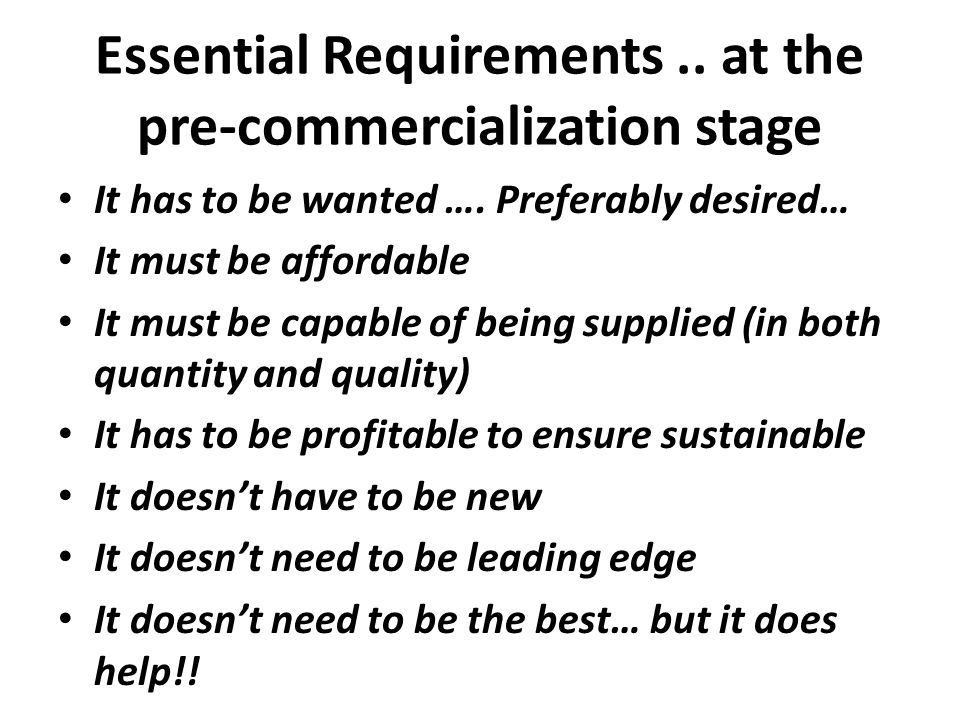 Essential Requirements .. at the pre-commercialization stage