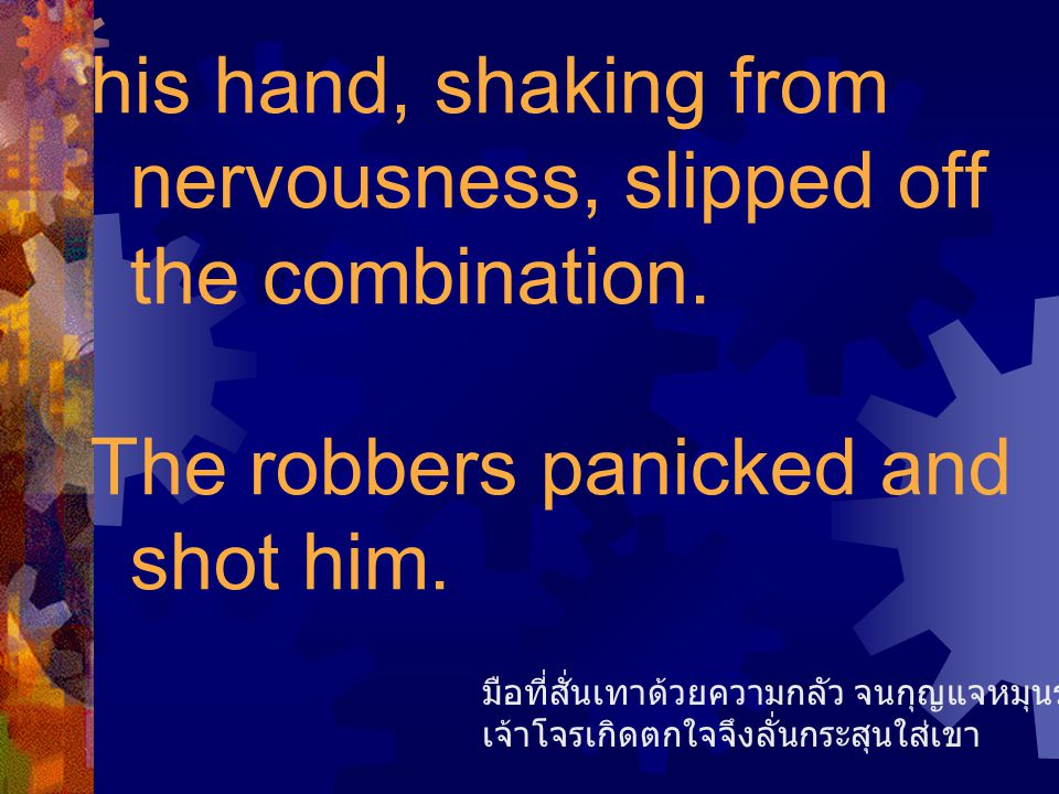 his hand, shaking from nervousness, slipped off the combination.