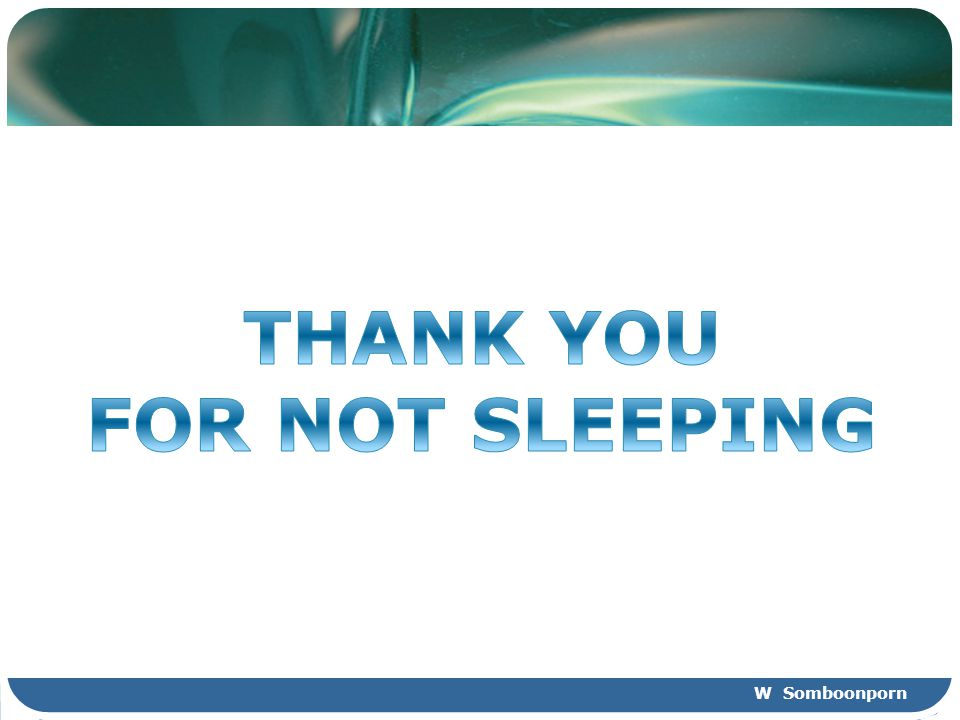 THANK YOU FOR NOT SLEEPING