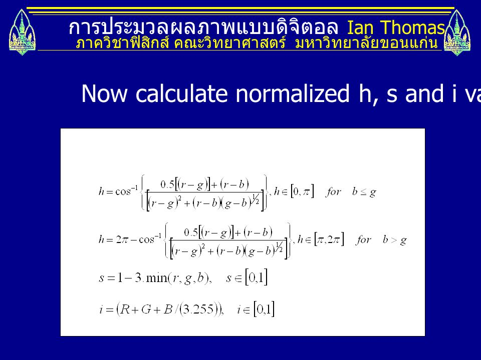 Now calculate normalized h, s and i values