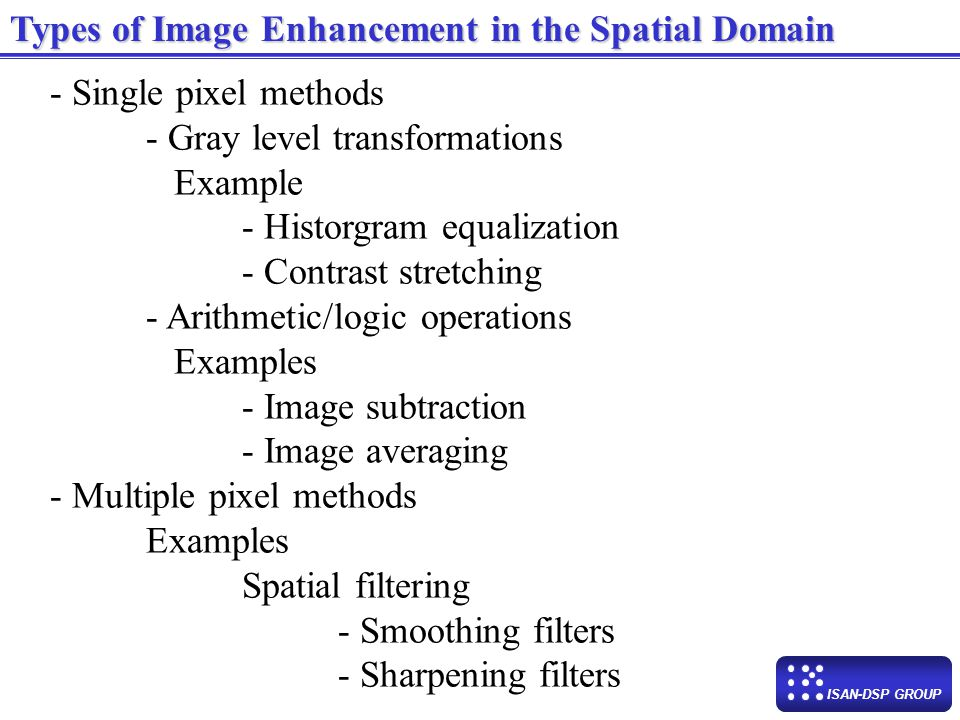 Types of Image Enhancement in the Spatial Domain