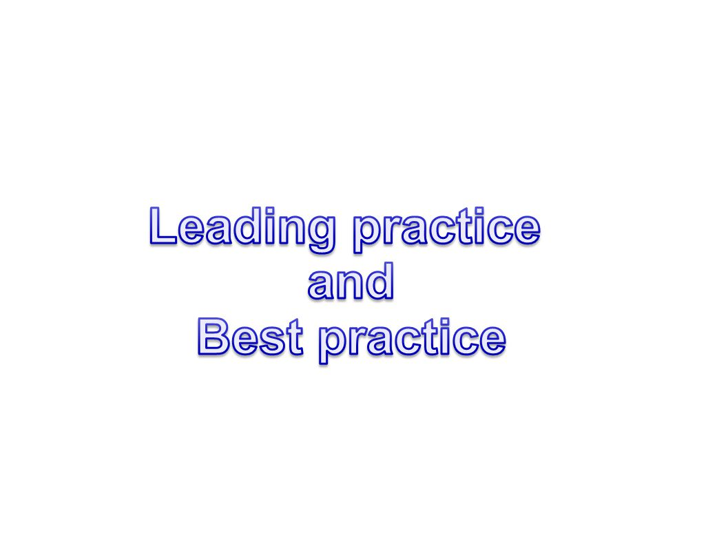 Leading practice and Best practice