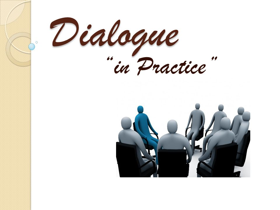 Dialogue in Practice