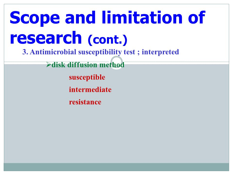 Scope and limitation of research (cont.)