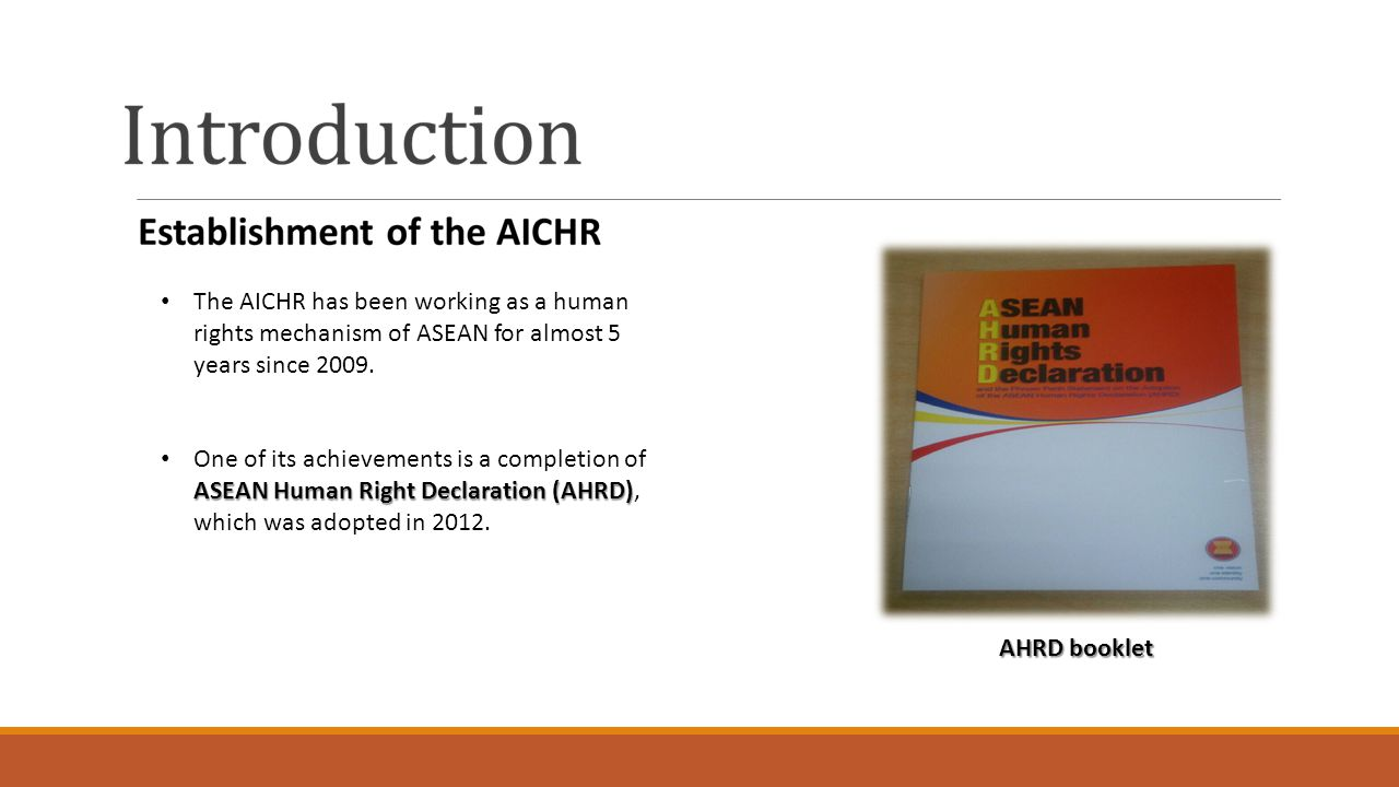 The AICHR has been working as a human rights mechanism of ASEAN for almost 5 years since 2009.