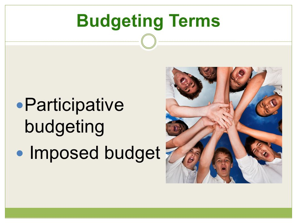 Participative budgeting Imposed budget