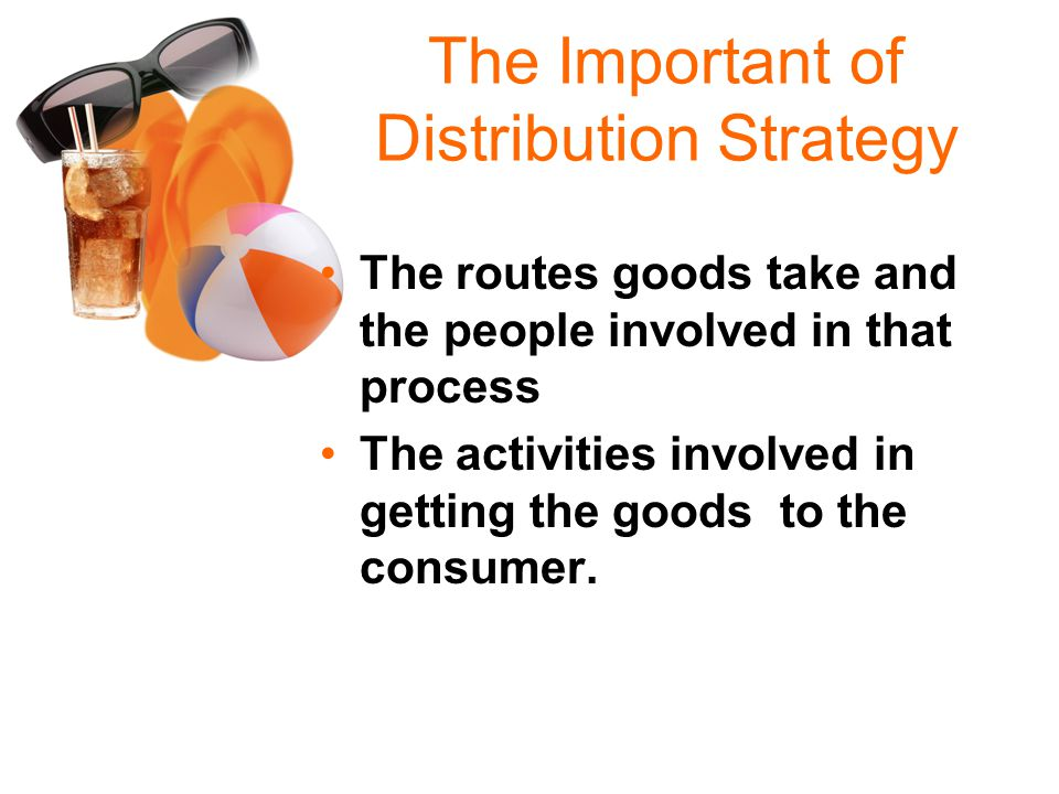 The Important of Distribution Strategy