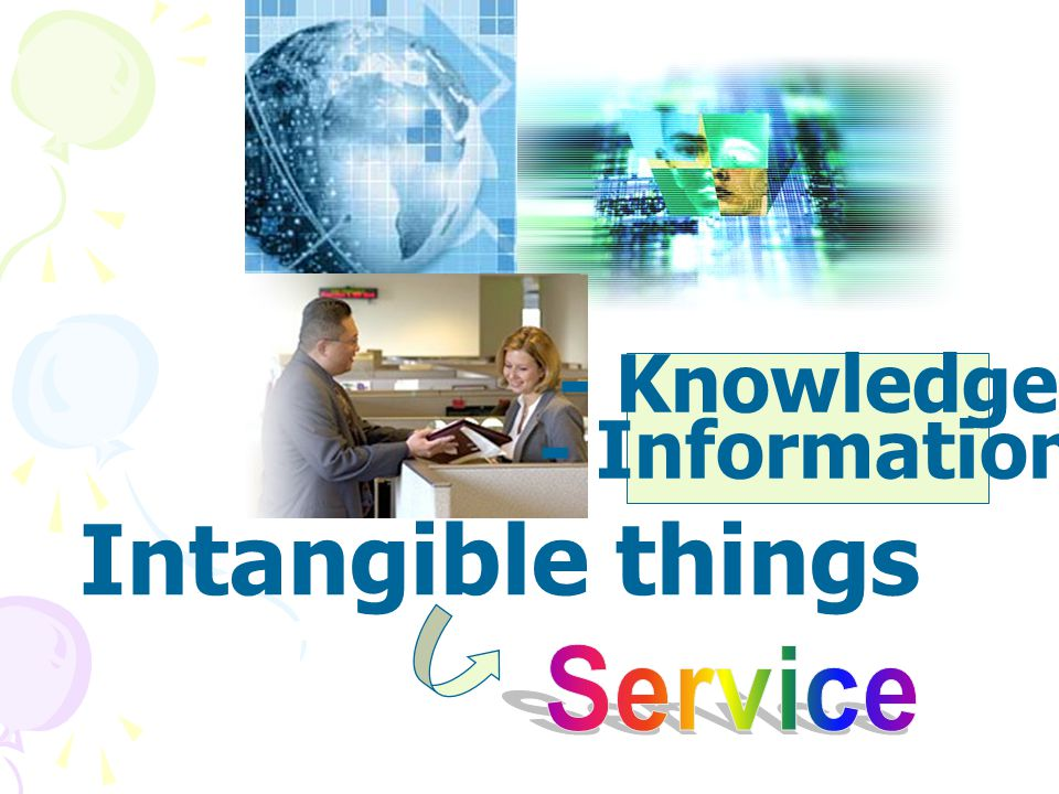- Knowledge - Information Intangible things Service
