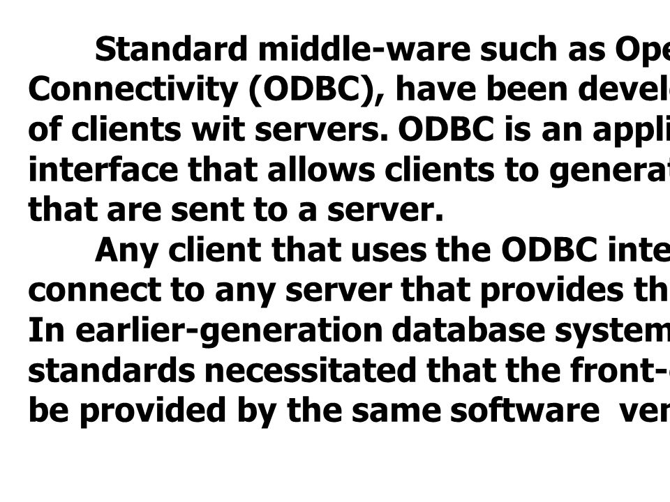 Connectivity (ODBC), have been developed for interfacing