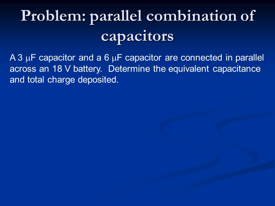 Problem: parallel combination of capacitors