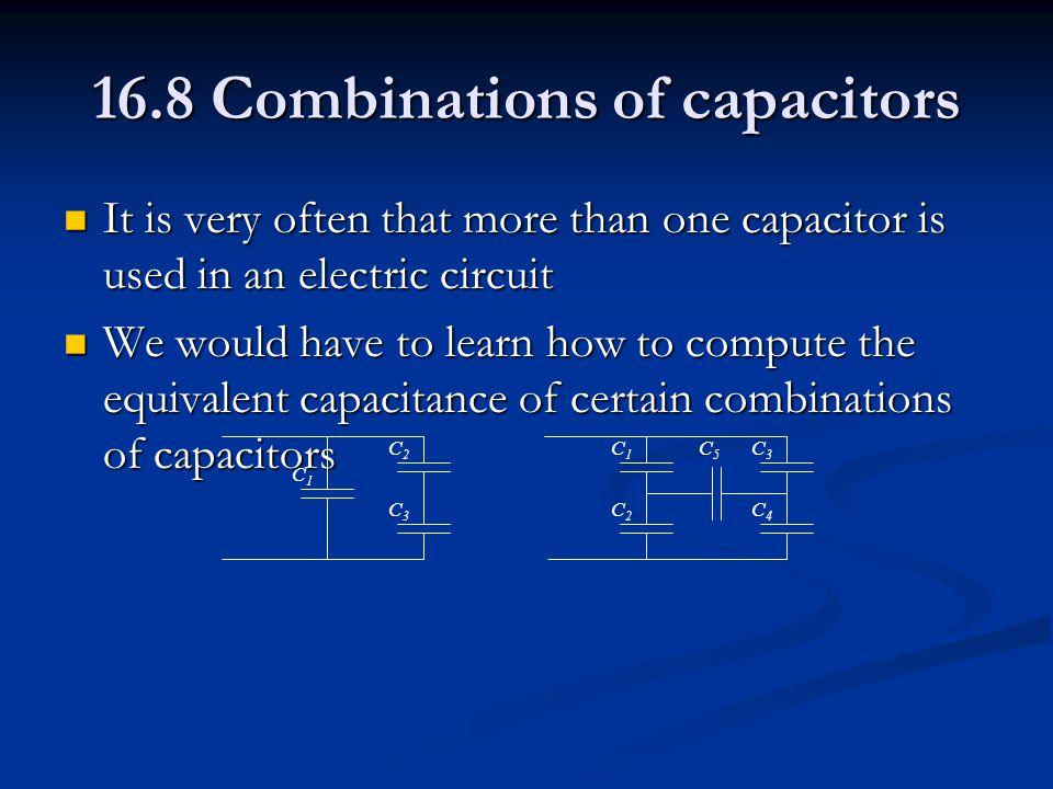 16.8 Combinations of capacitors