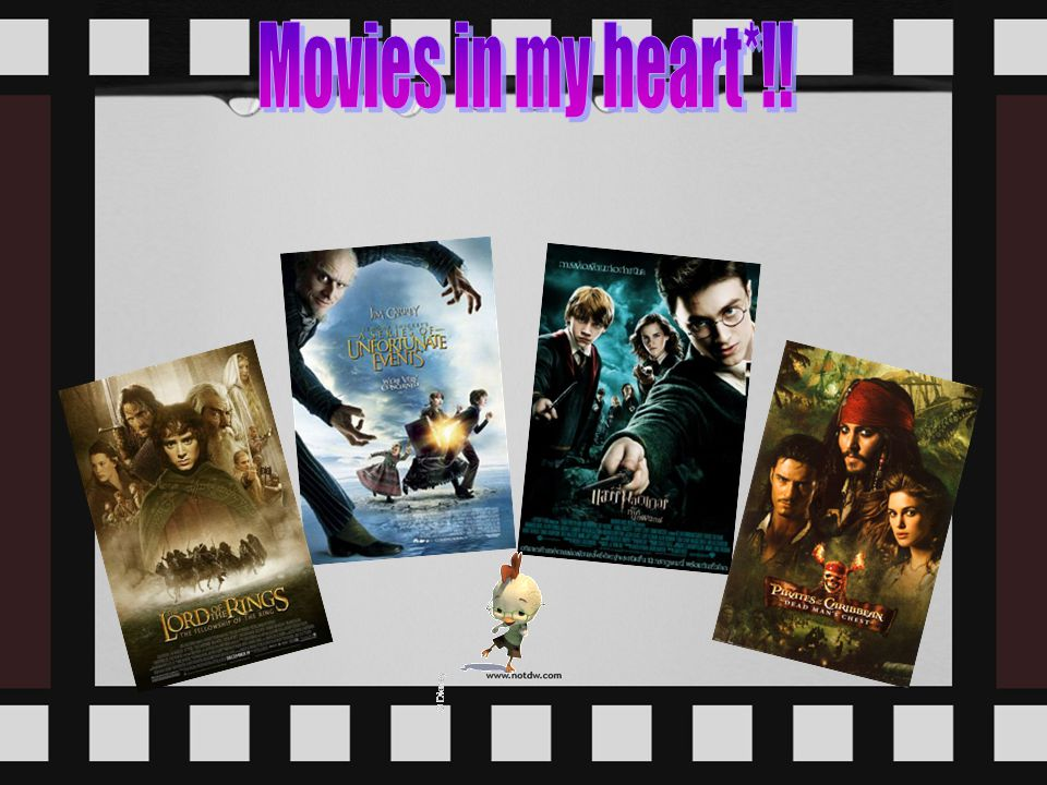 Movies in my heart*!!