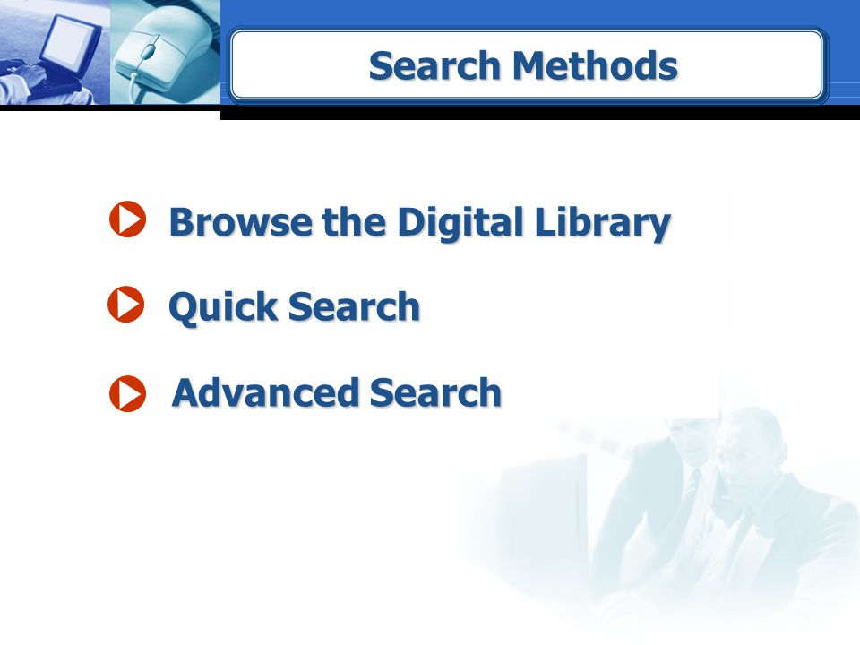 Search Methods Browse the Digital Library Quick Search Advanced Search
