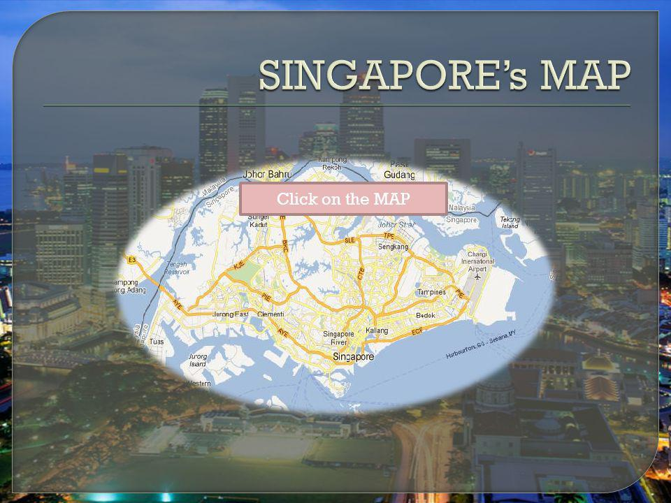 SINGAPORE's MAP Click on the MAP