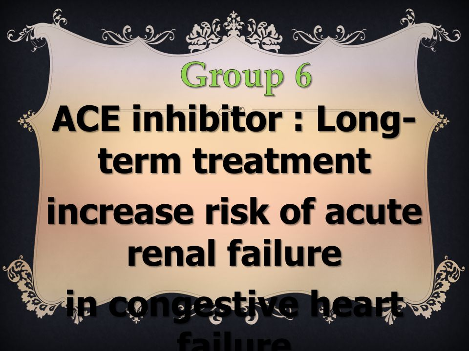 ACE inhibitor : Long-term treatment