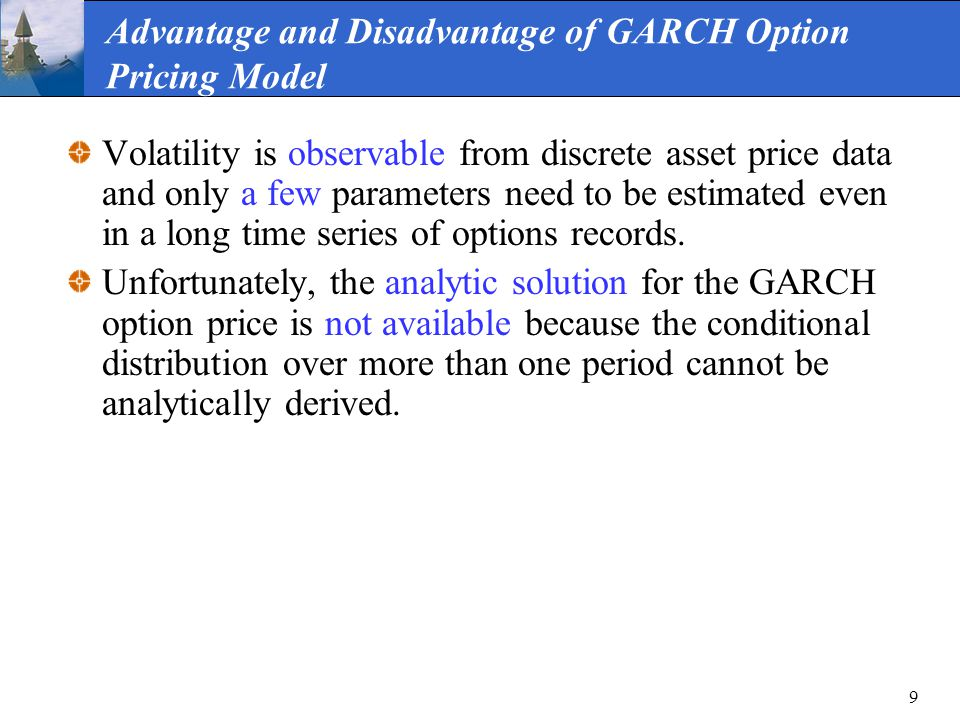 Advantage and Disadvantage of GARCH Option Pricing Model
