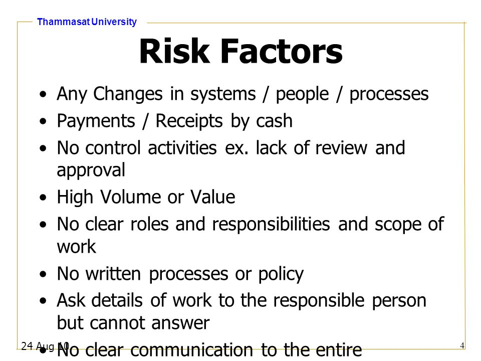 Risk Factors Any Changes in systems / people / processes