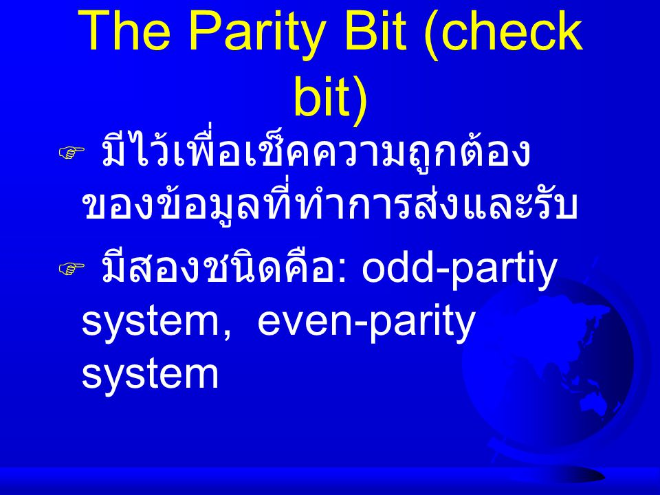 The Parity Bit (check bit)