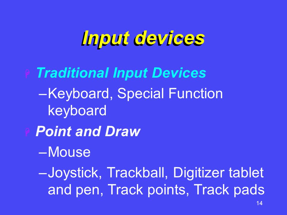 Input devices Traditional Input Devices
