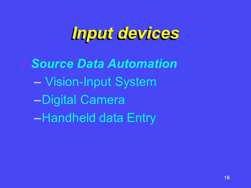 Input devices Source Data Automation Vision-Input System