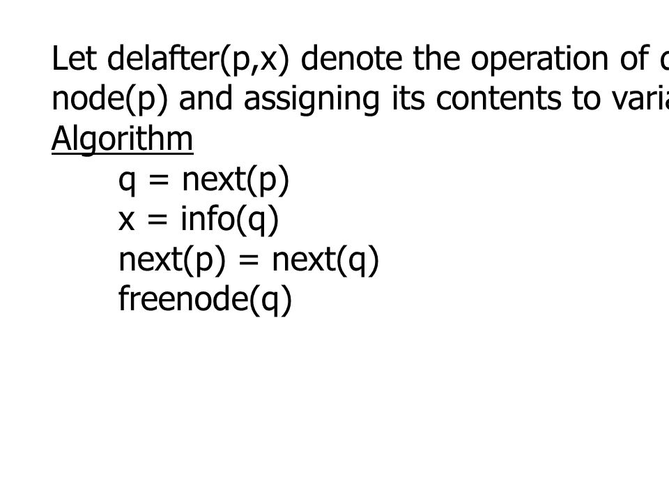 Let delafter(p,x) denote the operation of deleting the node following